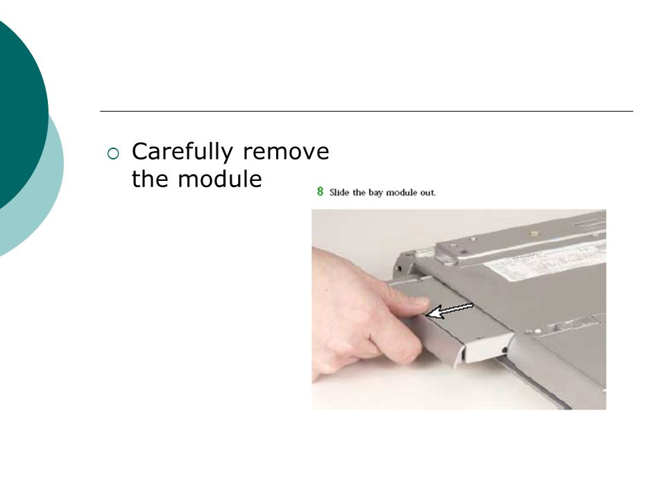 Carefully remove the module