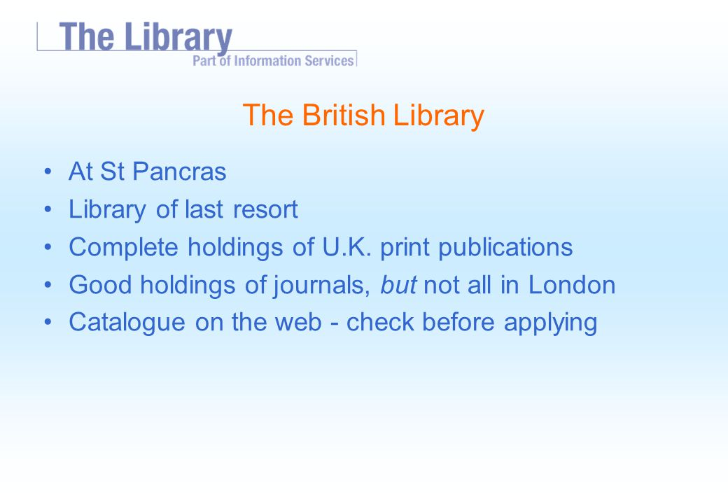 The British Library At St Pancras Library of last resort Complete holdings of U.K.