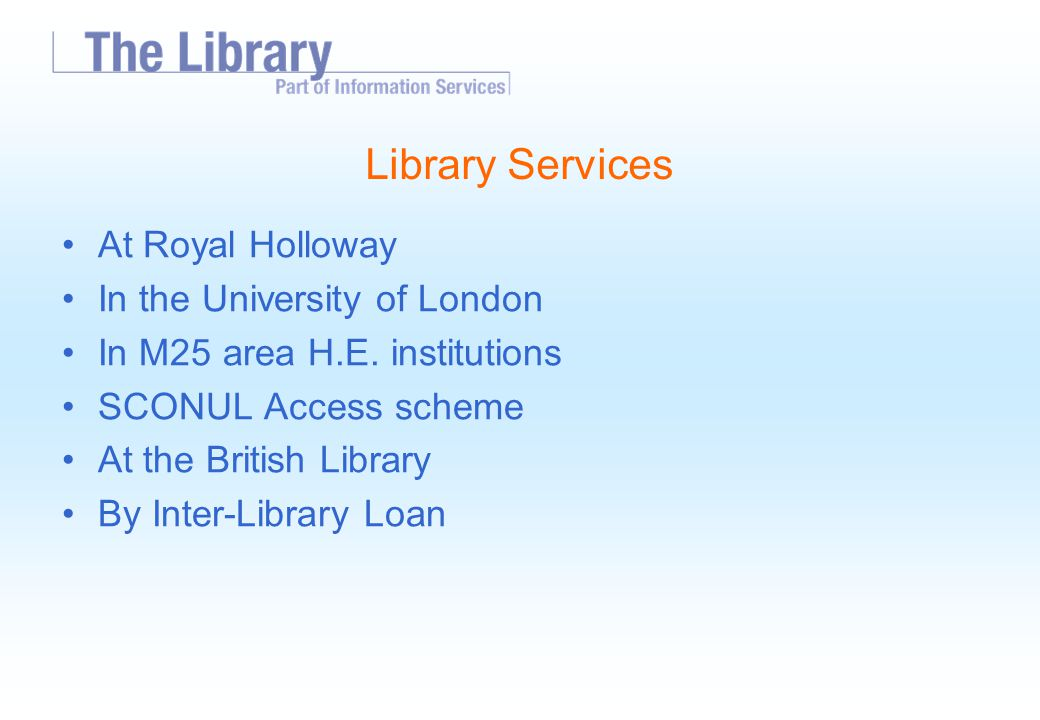 Library Services At Royal Holloway In the University of London In M25 area H.E.