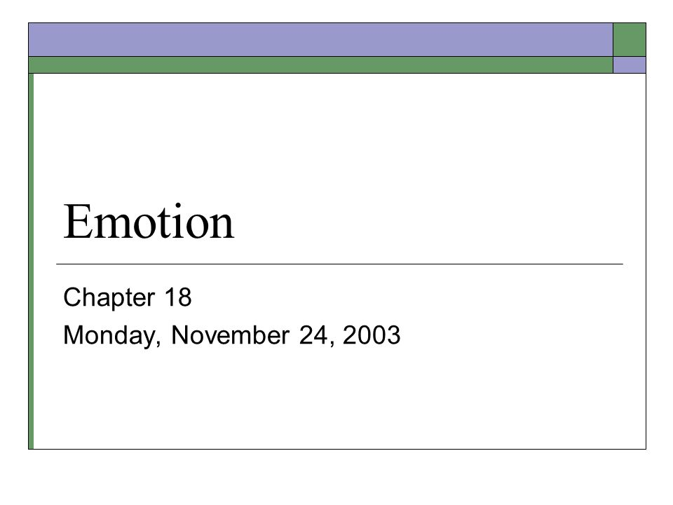 Emotion Chapter 18 Monday, November 24, 2003