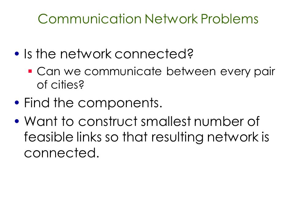 Communication Network Problems Is the network connected.