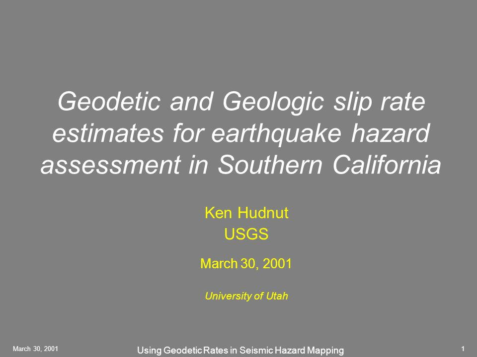 Using Geodetic Rates in Seismic Hazard Mapping March 30, Geodetic