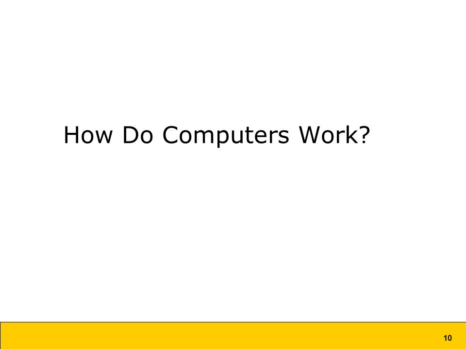 10 How Do Computers Work