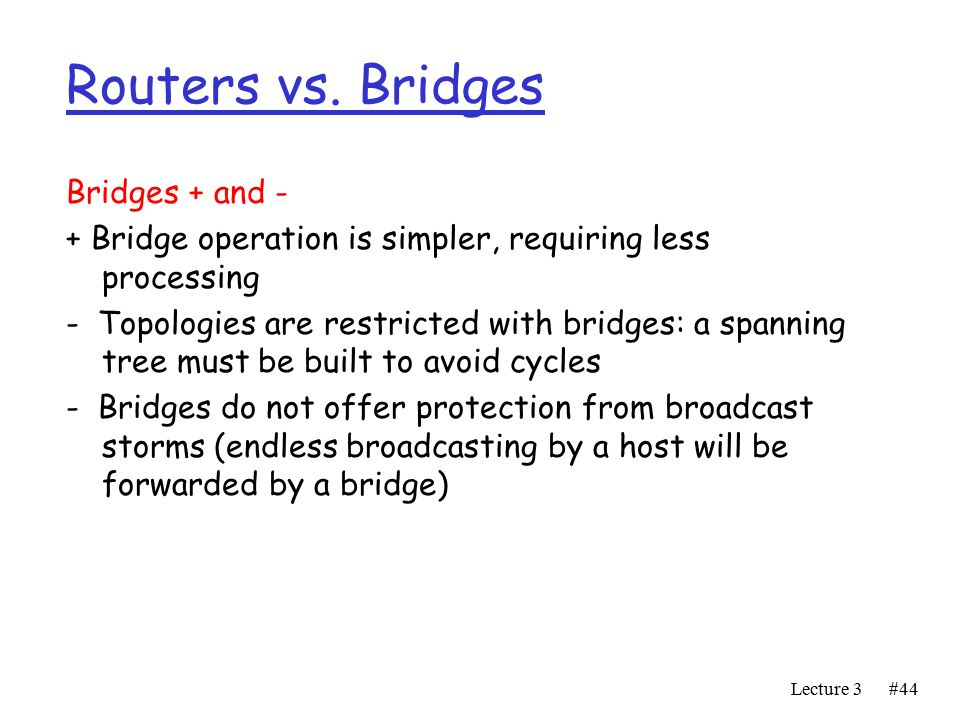 Lecture 3#44 Routers vs.