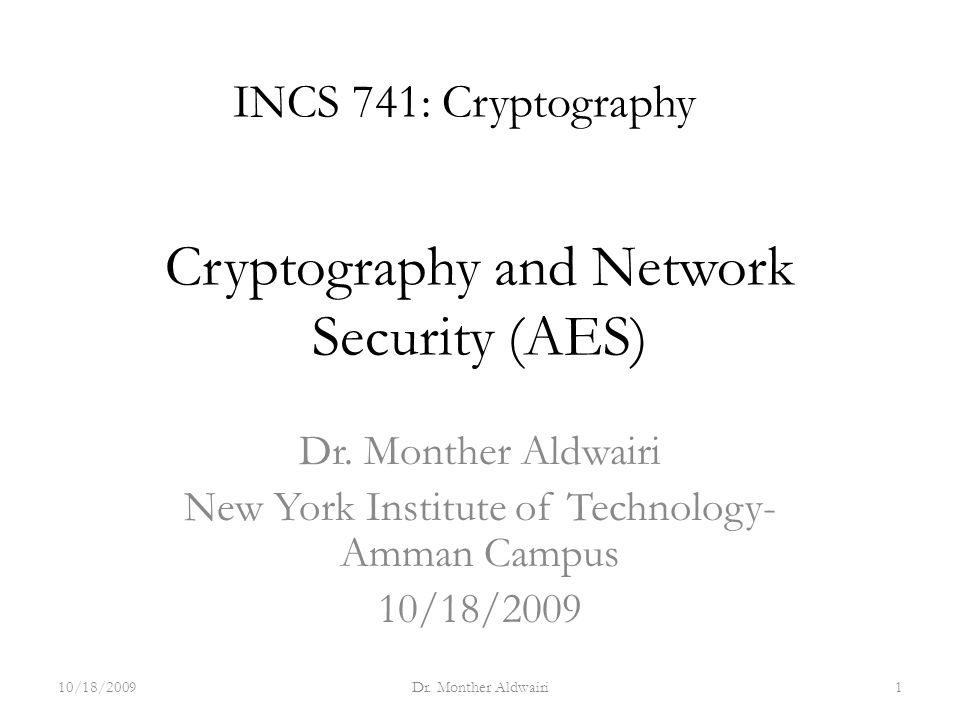 Cryptography and Network Security (AES) Dr.