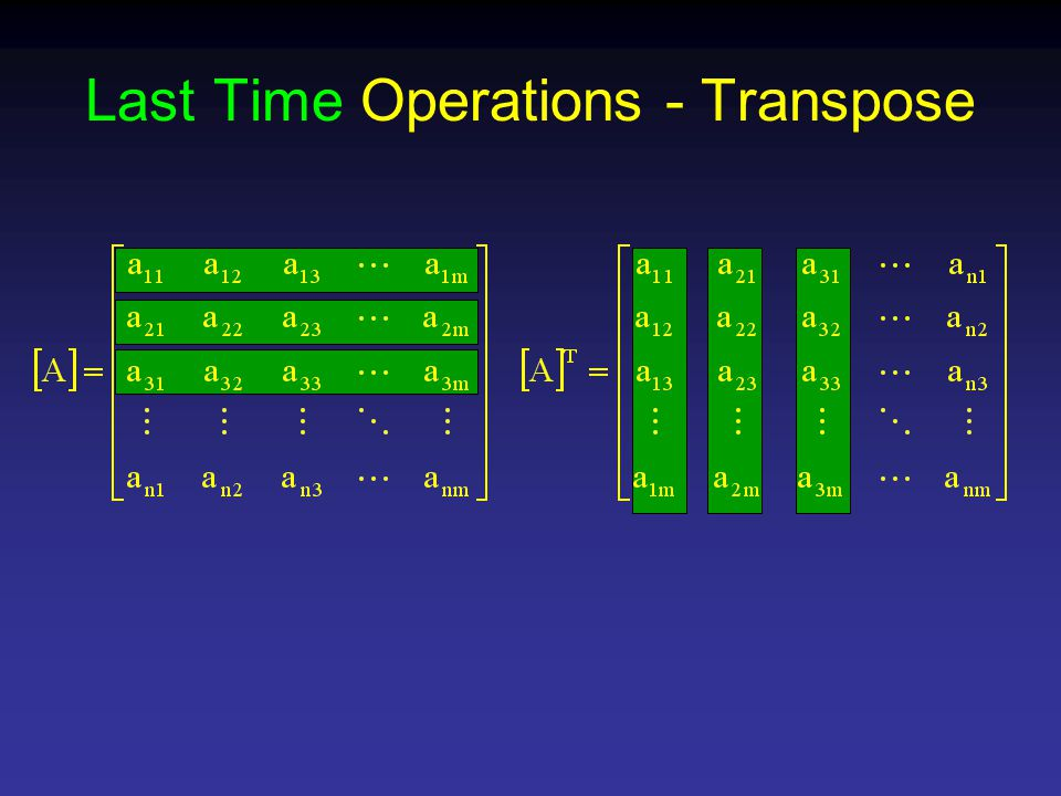Last Time Operations - Transpose