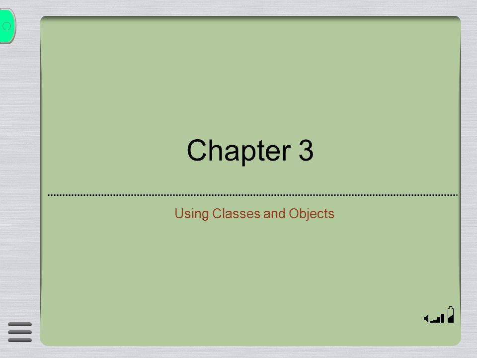 Chapter 3 Using Classes and Objects