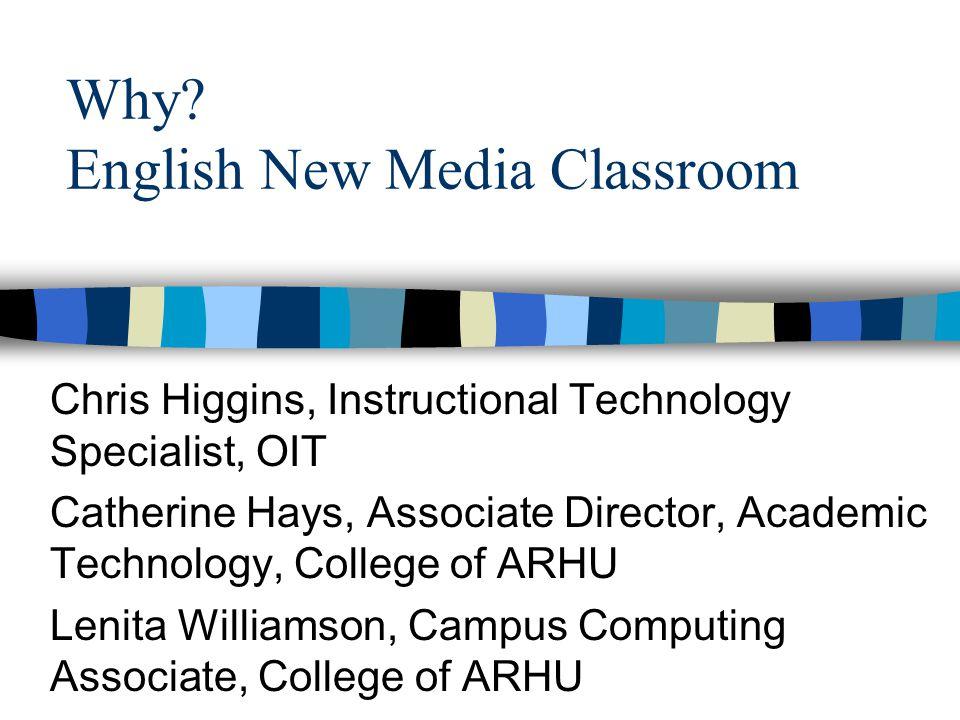 Why English New Media Classroom Chris Higgins Instructional