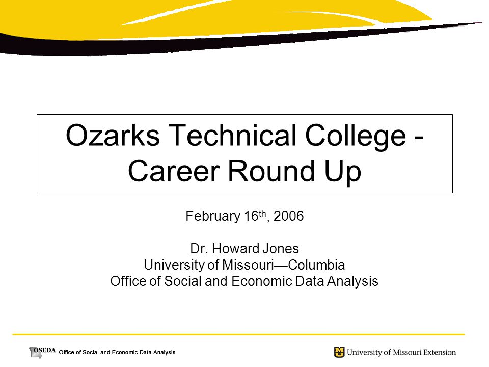 Ozarks Technical College - Career Round Up February 16 th, 2006 Dr.