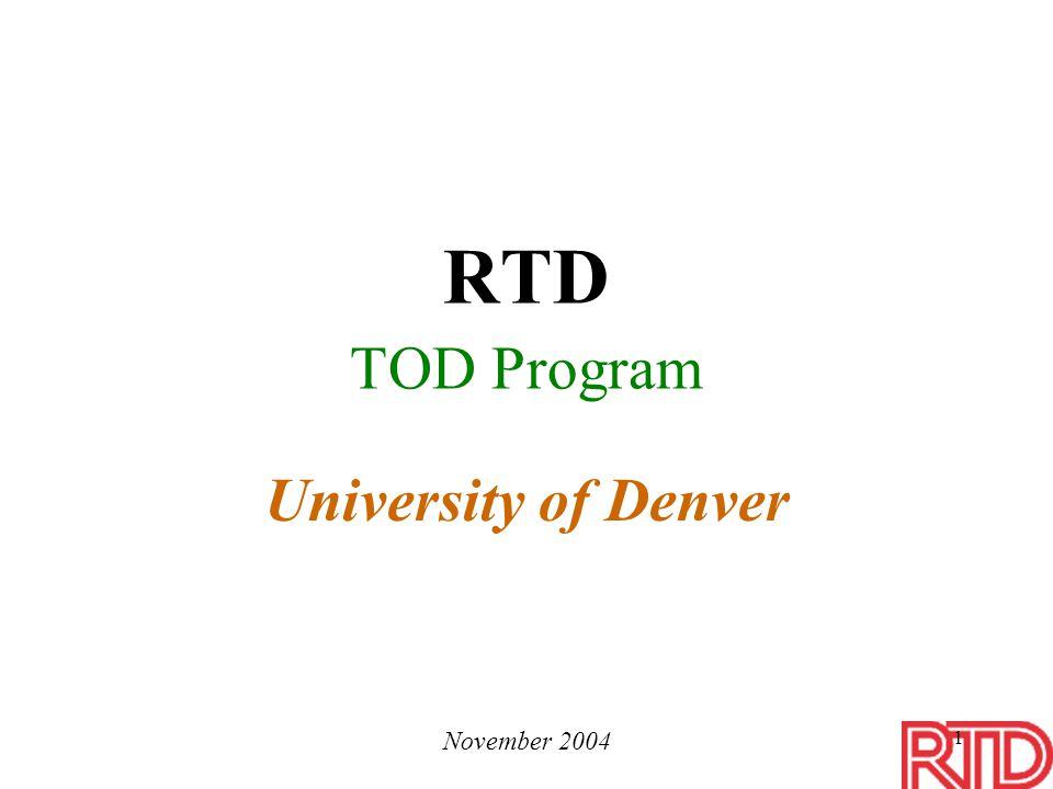 1 RTD TOD Program University of Denver November 2004