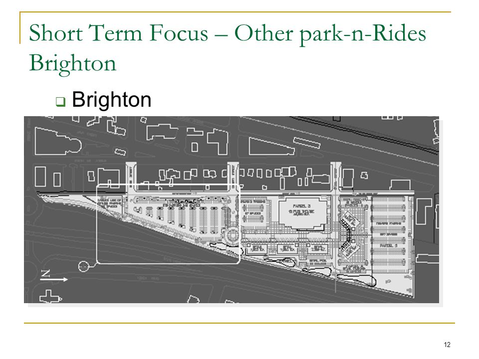 12 Short Term Focus – Other park-n-Rides Brighton  Brighton N