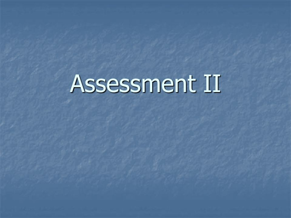 Assessment II