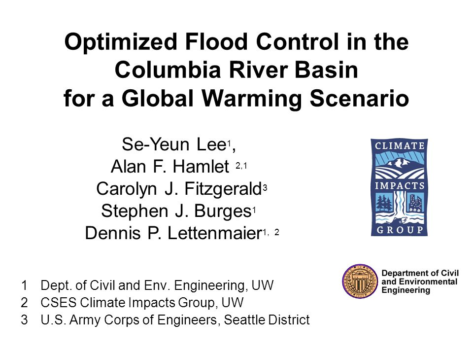 Optimized Flood Control in the Columbia River Basin for a Global Warming Scenario 1Dept.
