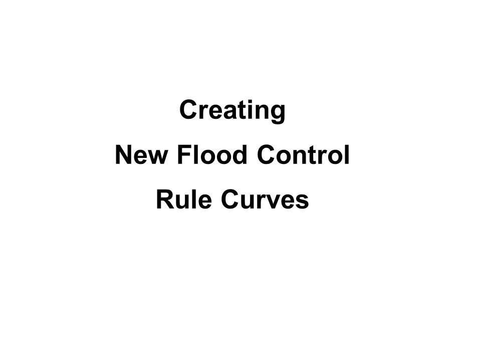Creating New Flood Control Rule Curves