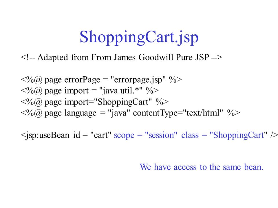 Week 7 JSP's and Scope A Shopping cart application using JSP and