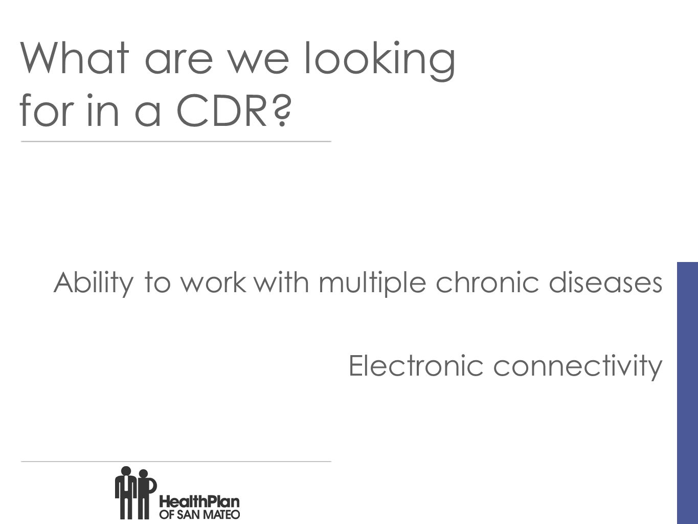 What are we looking for in a CDR.