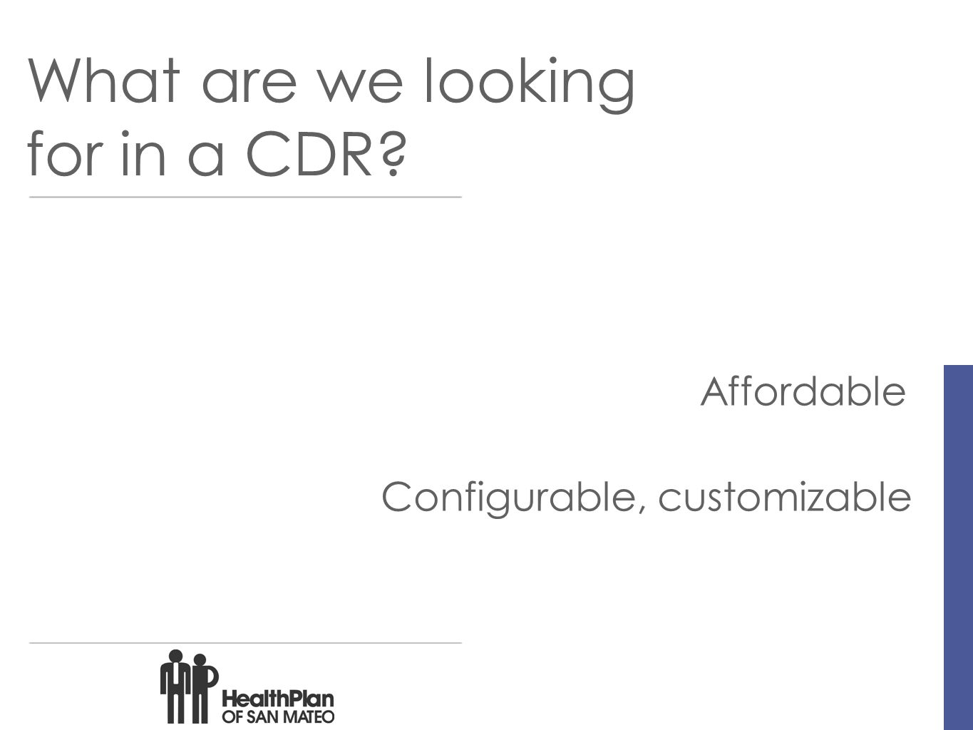 What are we looking for in a CDR Affordable Configurable, customizable
