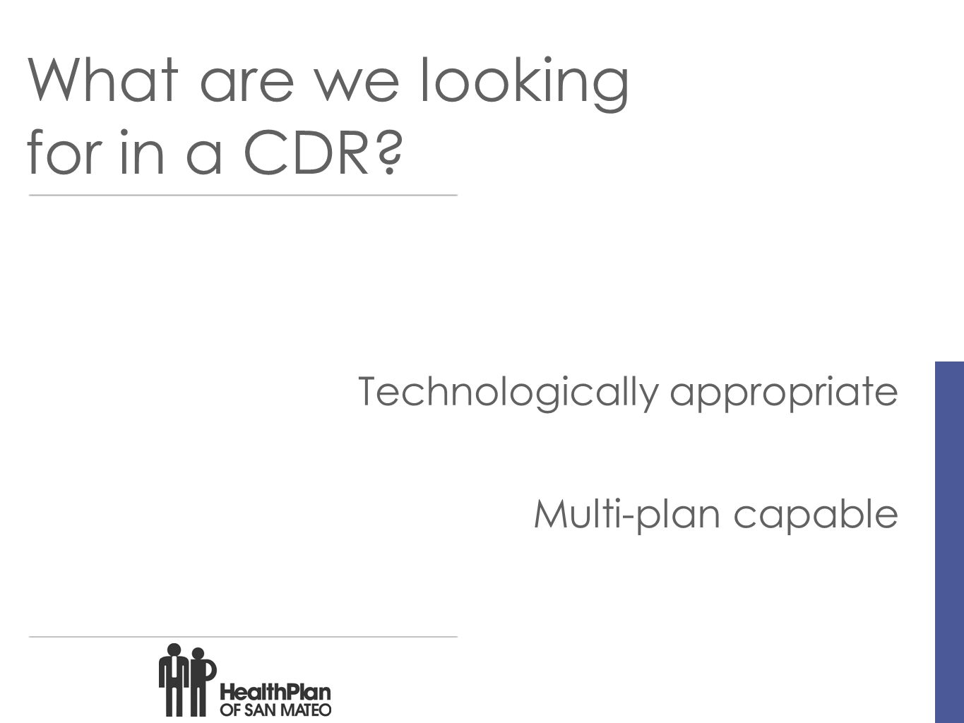 What are we looking for in a CDR Technologically appropriate Multi-plan capable
