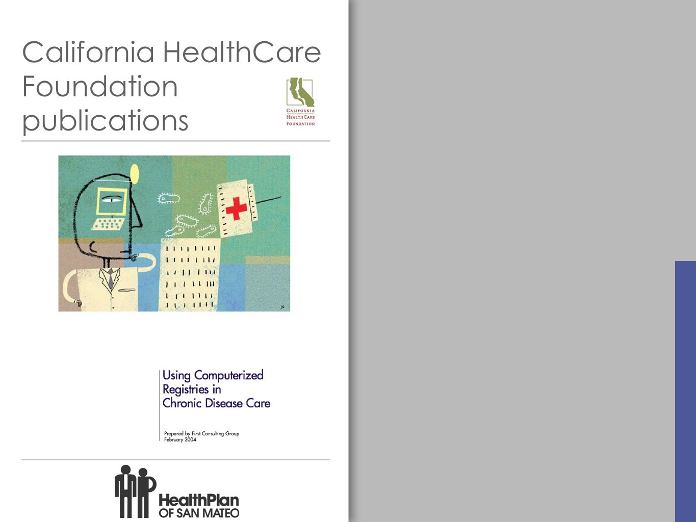 California HealthCare Foundation publications