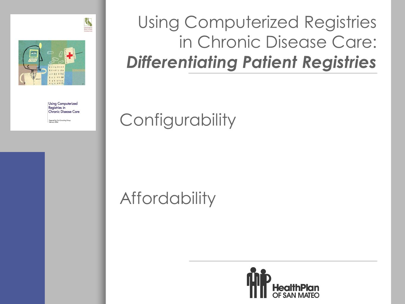 Using Computerized Registries in Chronic Disease Care: Differentiating Patient Registries Configurability Affordability