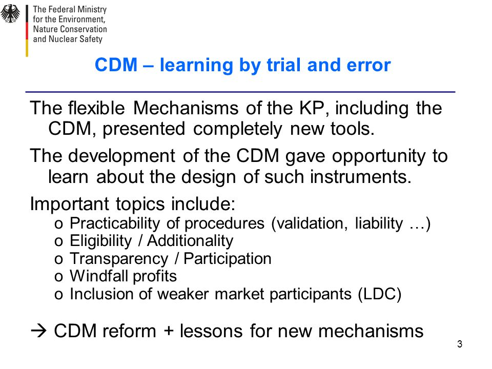 3 CDM – learning by trial and error The flexible Mechanisms of the KP, including the CDM, presented completely new tools.