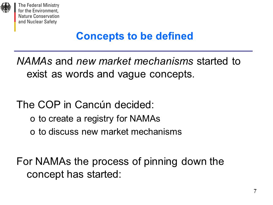 7 Concepts to be defined NAMAs and new market mechanisms started to exist as words and vague concepts.