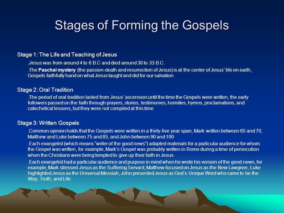 Stages of Forming the Gospels Stage 1: The Life and Teaching of Jesus.