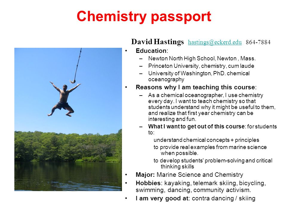 Chemistry passport David Hastings  Education: –Newton North High School, Newton, Mass.