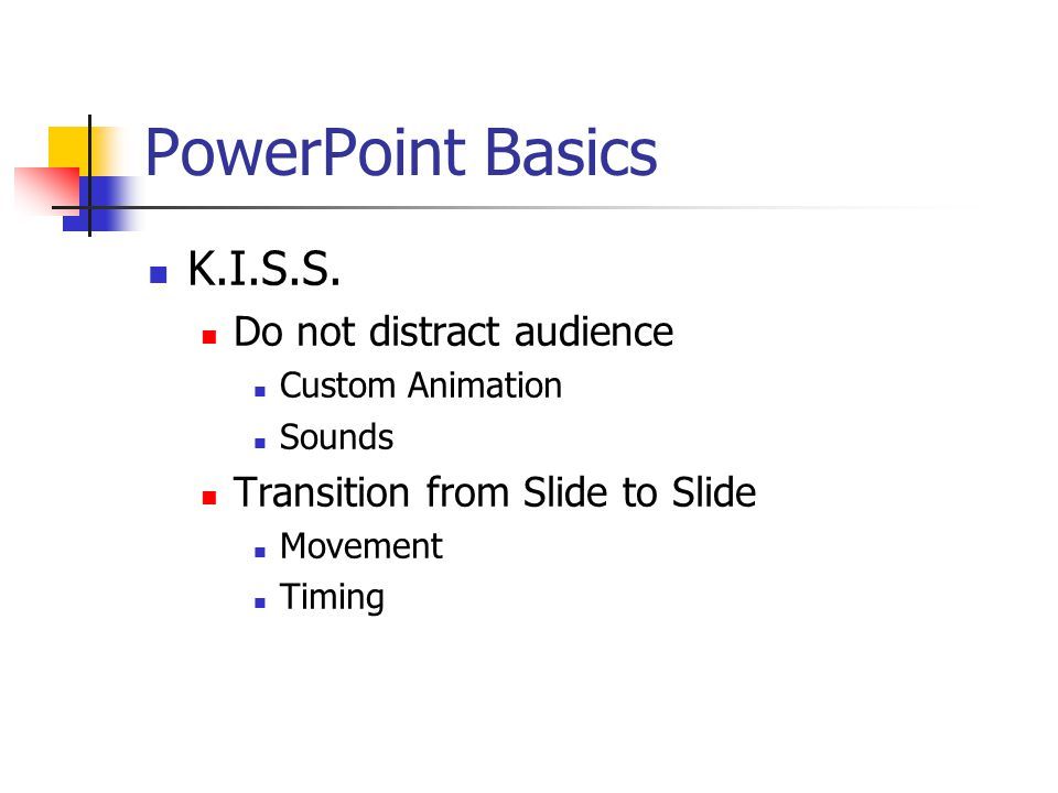 PowerPoint Basics Web site Links can be added as well and used in the presentation