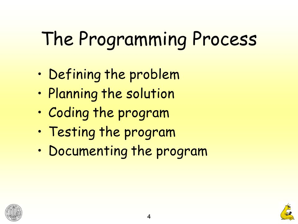 4 The Programming Process Defining the problem Planning the solution Coding the program Testing the program Documenting the program