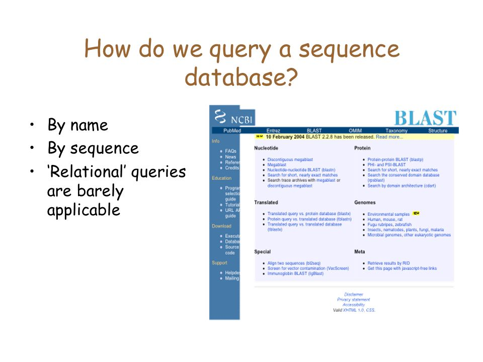 How do we query a sequence database By name By sequence 'Relational' queries are barely applicable