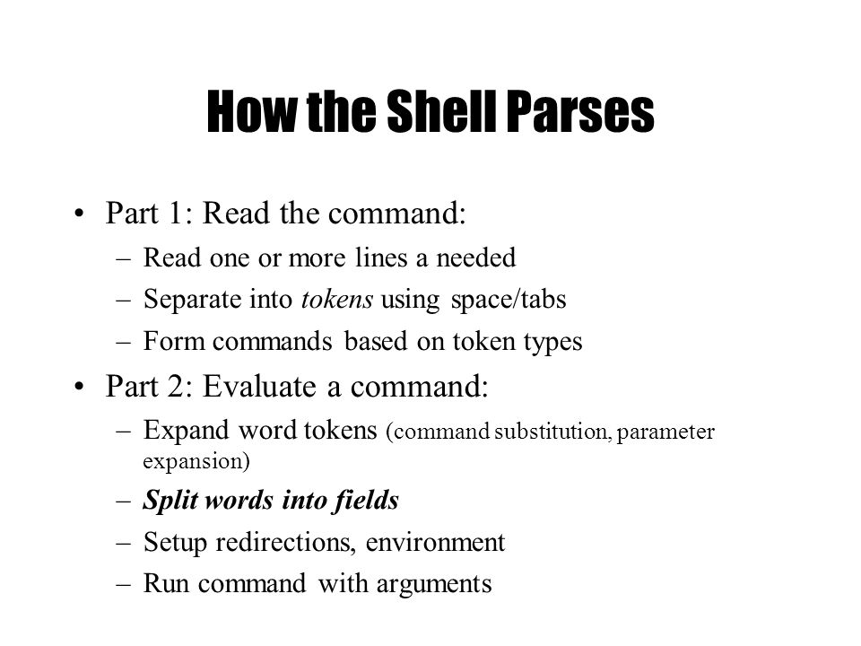 Lecture 6 Shell Part II: sh, bash, ksh  Parsing and Quoting  - ppt
