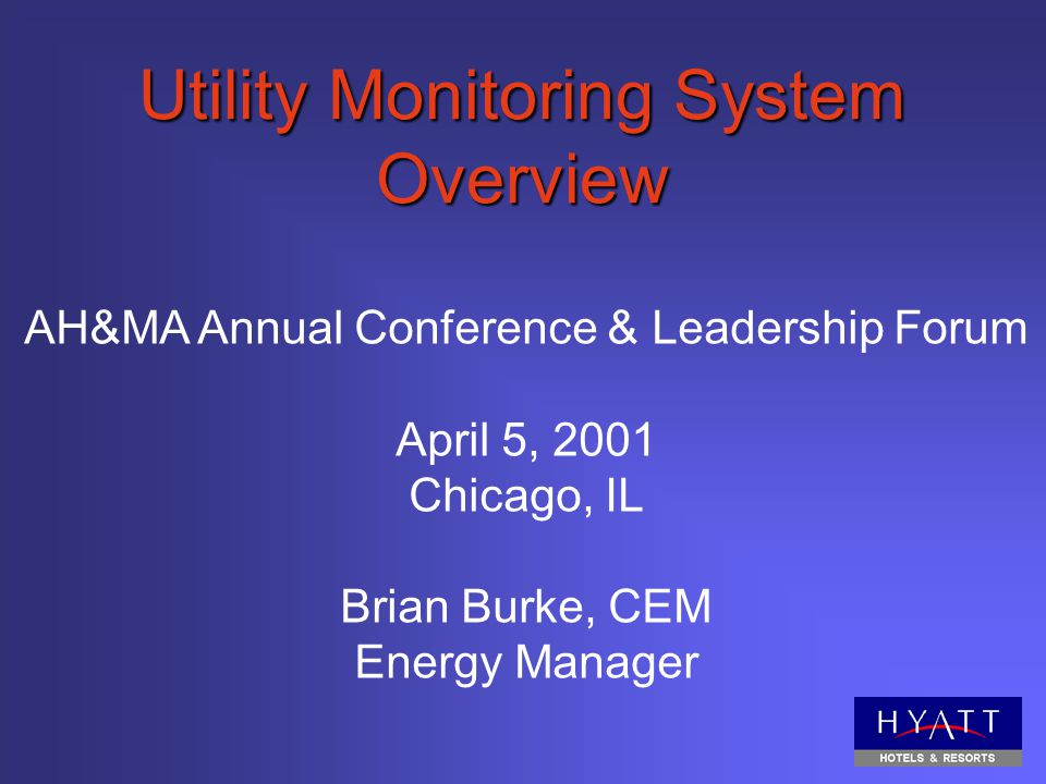 Utility Monitoring System Overview AH&MA Annual Conference