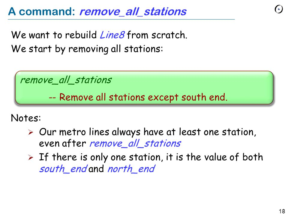 18 A command: remove_all_stations We want to rebuild Line8 from scratch.