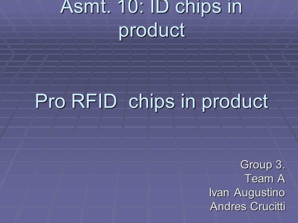 Asmt. 10: ID chips in product Pro RFID chips in product Group 3.