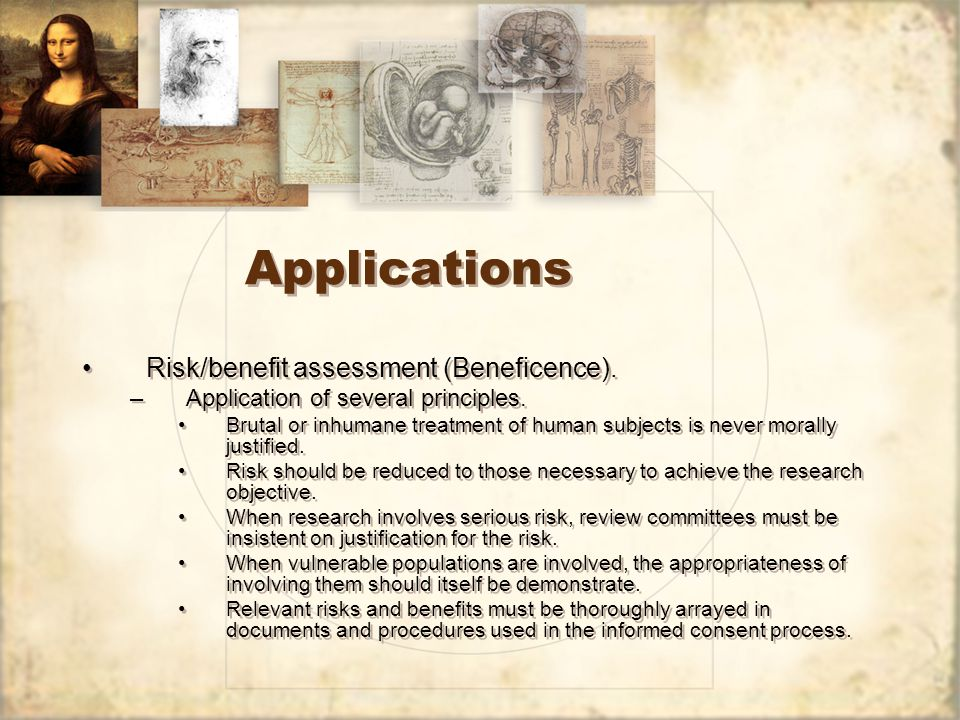 Applications Risk/benefit assessment (Beneficence).
