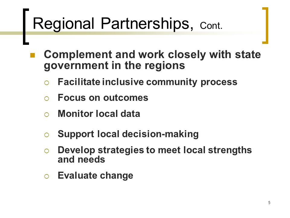 5 Regional Partnerships, Cont.