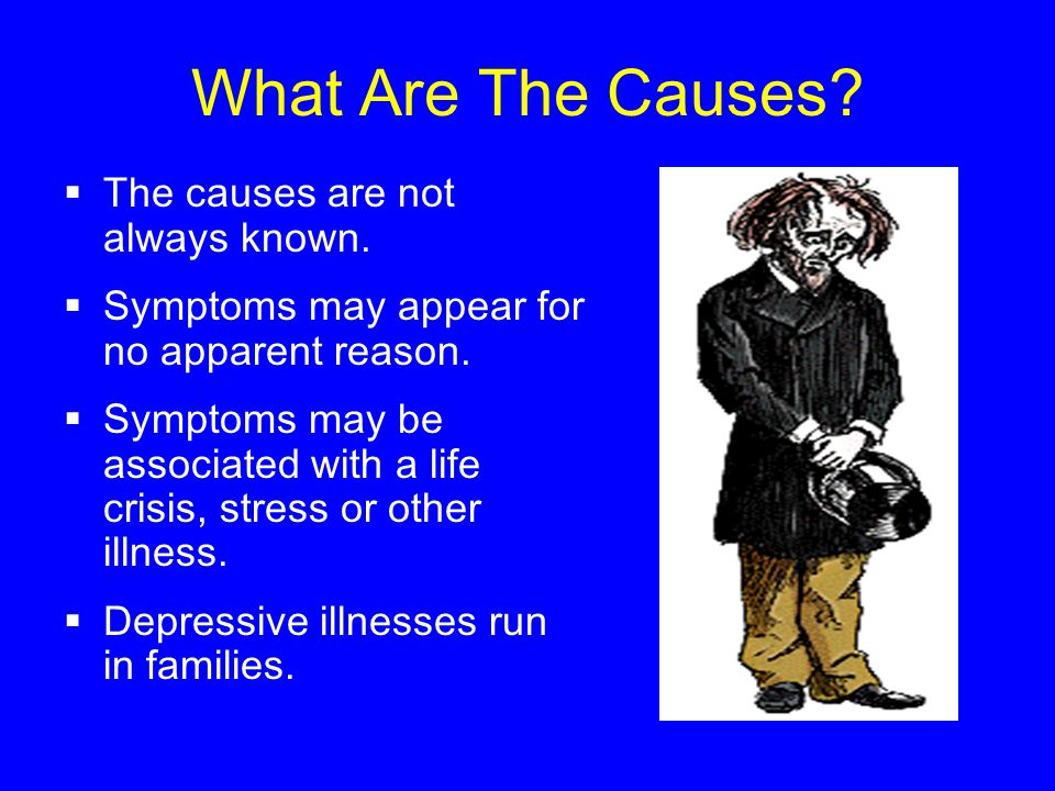 What Are The Causes.  The causes are not always known.