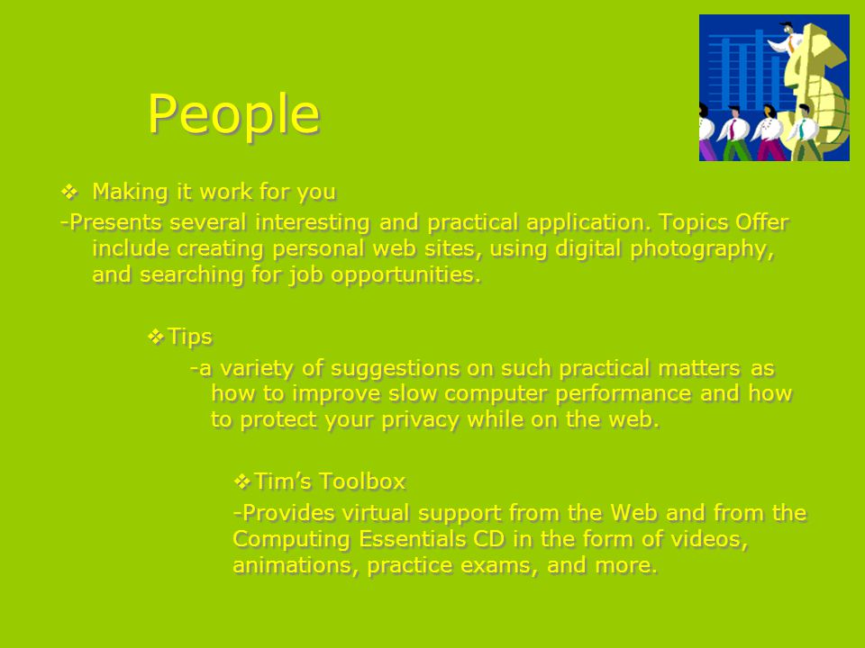 People  Making it work for you -Presents several interesting and practical application.