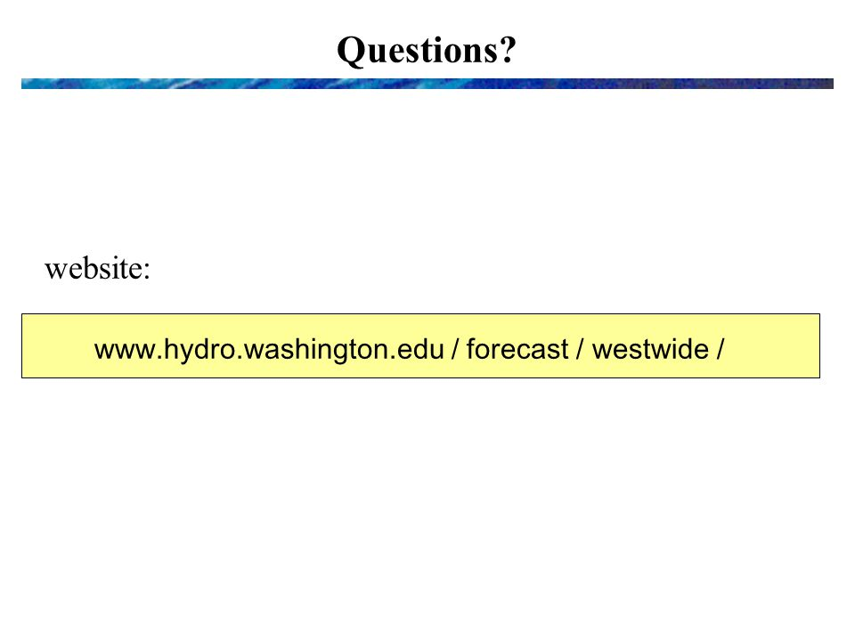 Questions website:   / forecast / westwide /