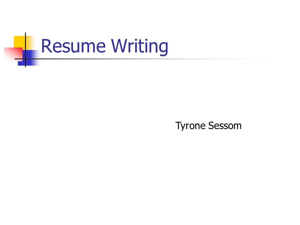resume writing tyrone sessom starting out a resume is a document