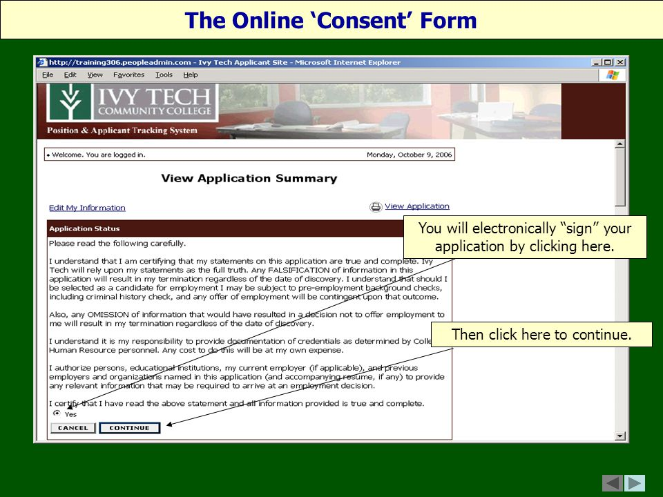 The Online 'Consent' Form You will electronically sign your application by clicking here.