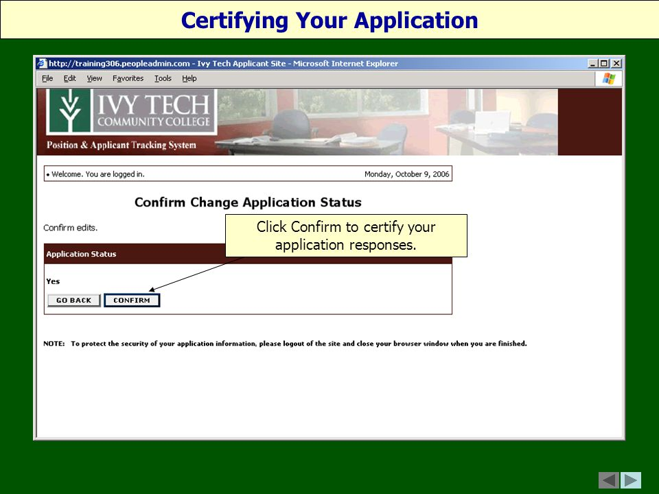 Certifying Your Application Click Confirm to certify your application responses.