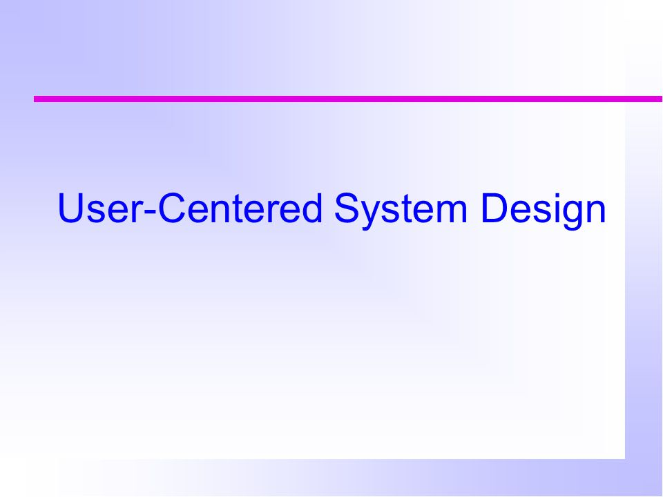 User Centered System Design A Philosophy Of User Interface Design Introduced By Don Norman Steve Draper In Ppt Download