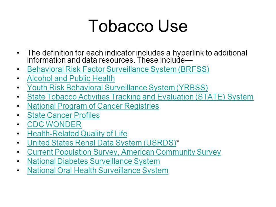 Tobacco Use The definition for each indicator includes a hyperlink to additional information and data resources.