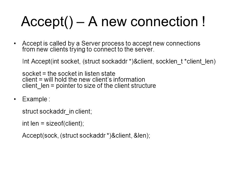Accept() – A new connection .