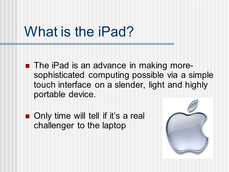 What is the iPad.