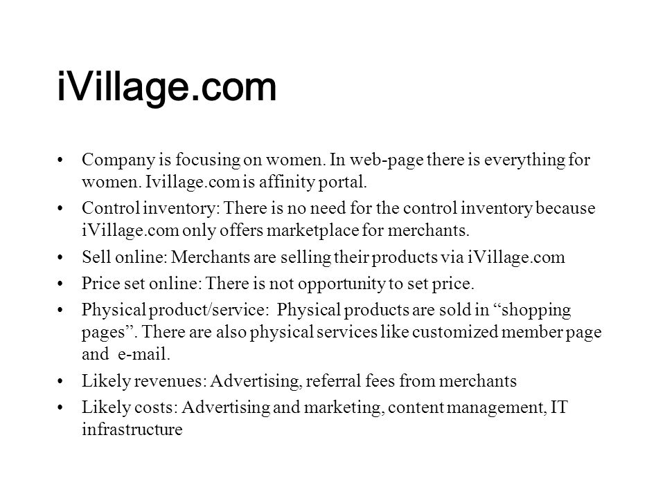 iVillage.com Company is focusing on women. In web-page there is everything for women.