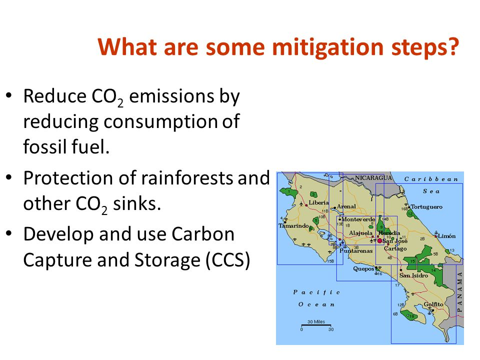What are some mitigation steps. Reduce CO 2 emissions by reducing consumption of fossil fuel.