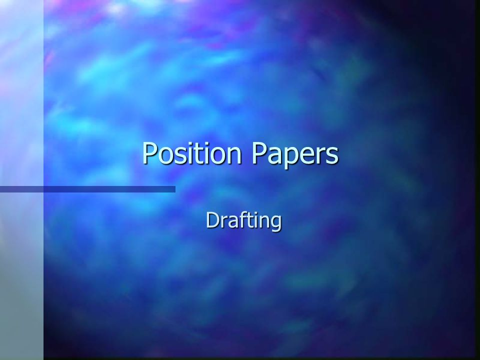 Position Papers Drafting